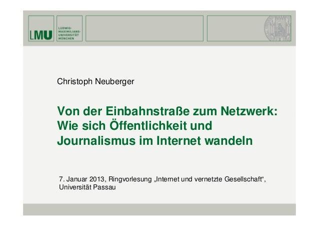 Christoph NeubergerVon der Einbahnstraße zum Netzwerk:Wie sich Öffentlichkeit undJournalismus im Internet wandeln7. Januar...