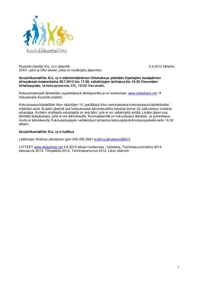 1Koululiikuntaliitto KLL ry:n jäsenille 5.4.2013 Helsinki(OAY –piirit ja OAJ-alueet, jotka on hyväksytty jäseniksi)Koululi...