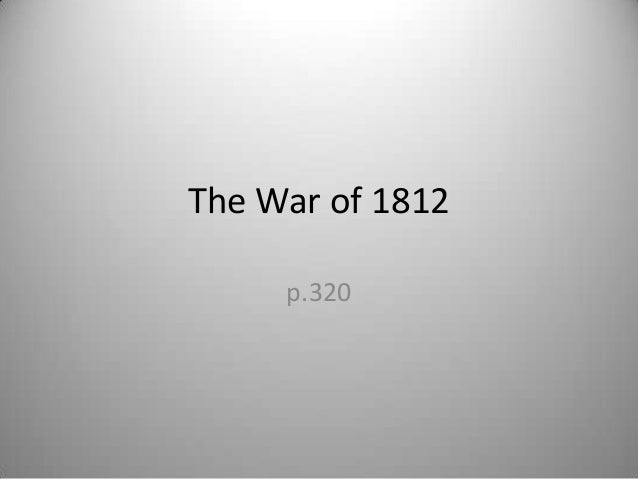 The War of 1812 p.320