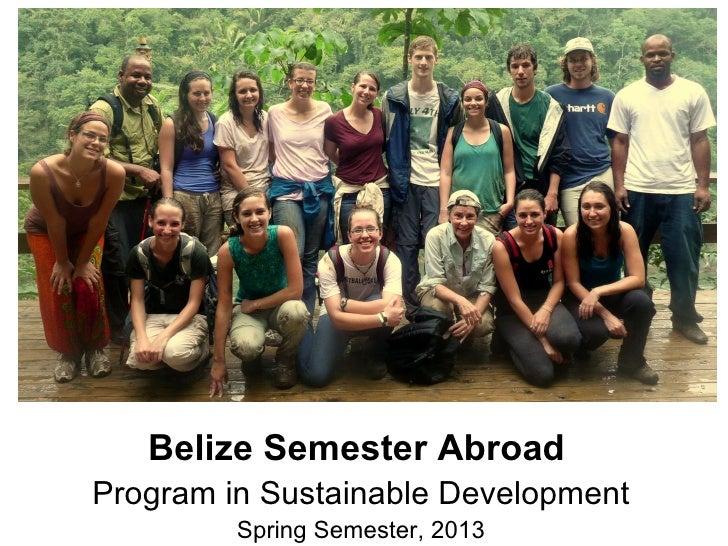 Belize Semester AbroadProgram in Sustainable Development         Spring Semester, 2013