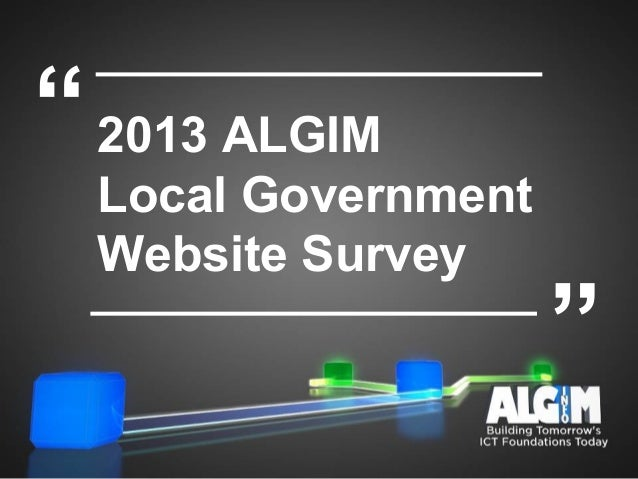 2013 ALGIMLocal GovernmentWebsite Survey""""