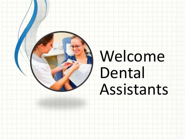 Welcome Dental Assistants