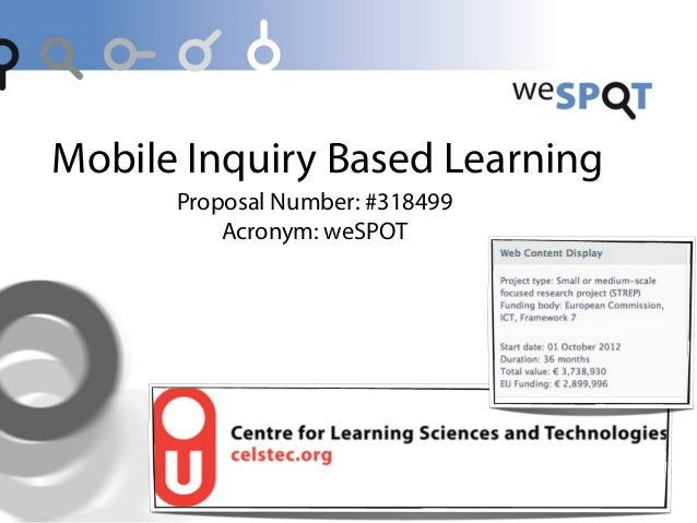 Mobile Inquiry Based LearningProposal Number: #318499Acronym: weSPOT
