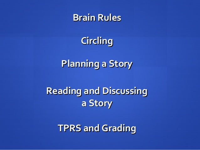 Brain RulesBrain RulesCirclingCirclingPlanning a StoryPlanning a StoryReading and DiscussingReading and Discussinga Storya...