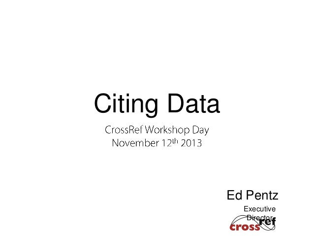 Citing Data  Ed Pentz Executive Director