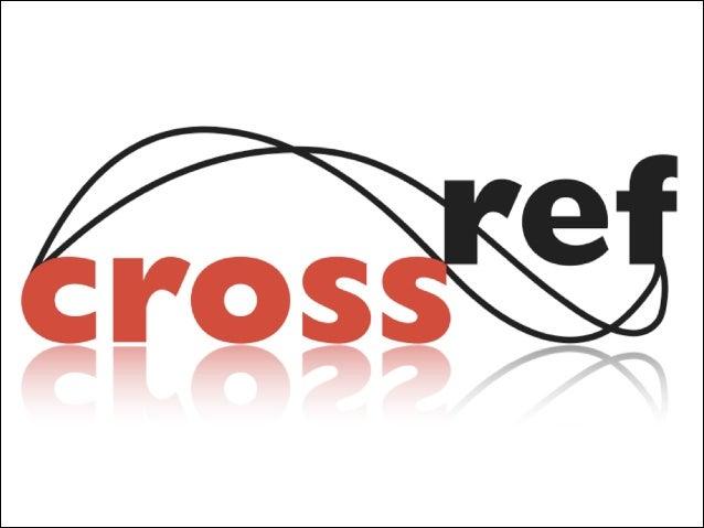Introducing CrossRef Prospect Cambridge, MA 2013 Geoffrey Bilder Director of Strategic Initiatives