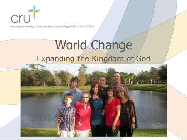 World Change Expanding the Kingdom of God