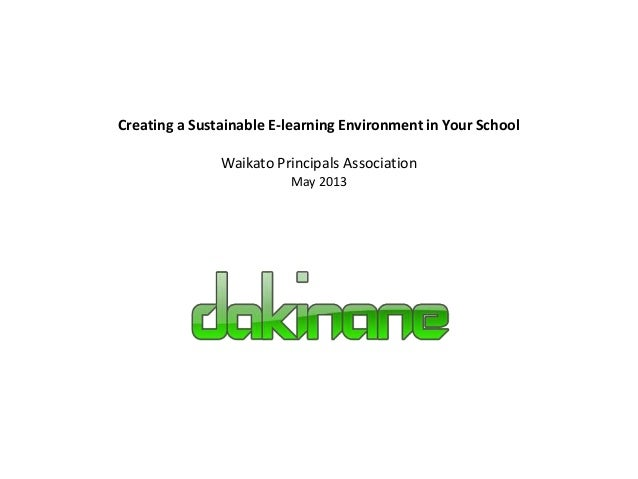 Creating a Sustainable E-learning Environment in Your SchoolWaikato Principals AssociationMay 2013