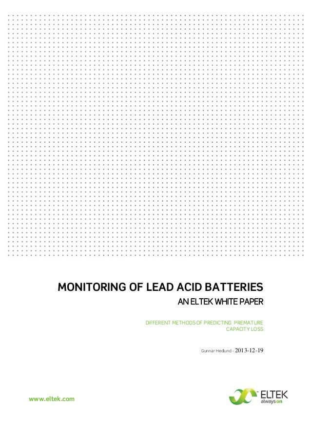 MONITORING OF LEAD ACID BATTERIES AN ELTEK WHITE PAPER DIFFERENT METHODS OF PREDICTING PREMATURE CAPACITY LOSS  Gunnar Hed...