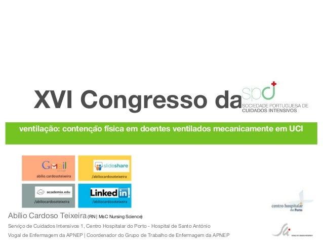 XVI Congresso daventilação: contenção física em doentes ventilados mecanicamente em UCIAbílio Cardoso Teixeira (RN | Ms...