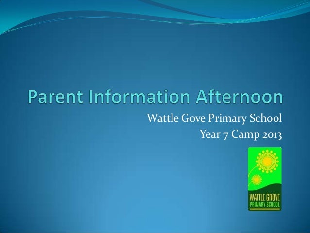 Wattle Gove Primary SchoolYear 7 Camp 2013
