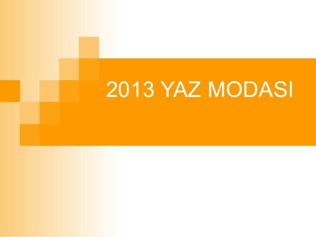 2013 YAZ MODASI