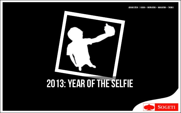 @DUIVESTEIN   Vision • Inspiration • Navigation • Trends  2013: YEAR OF THE SELFIE