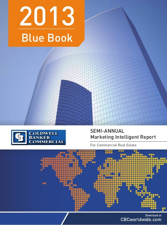 2013 Blue Book  SEMI-ANNUAL Marketing Intelligent Report For Commercial Real Estate  Download at  CBCworldwide.com