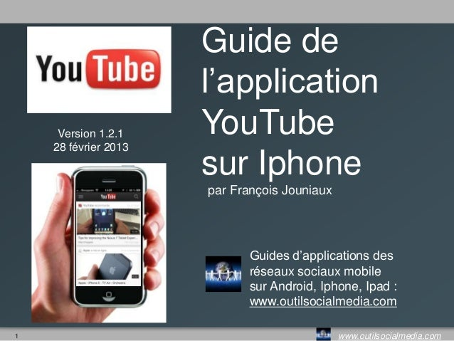 Guide de                      l'application     Version 1.2.1    YouTube    28 février 2013                      sur Iphon...