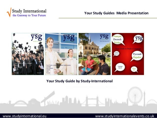 Your Study Guides Media Presentation                            Your Study Guide by Study-Internationalwww.studyinternatio...