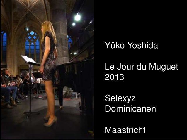 Yûko YoshidaLe Jour du Muguet2013SelexyzDominicanenMaastricht