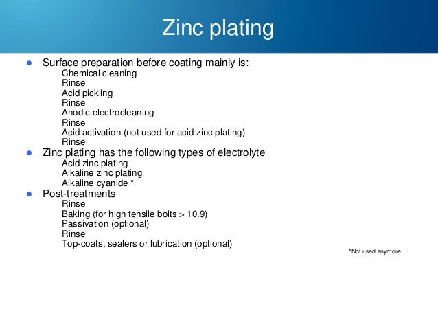 Zinc plating   Surface preparation before coating mainly is: – – – – – – – –    Zinc plating has the following types of ...