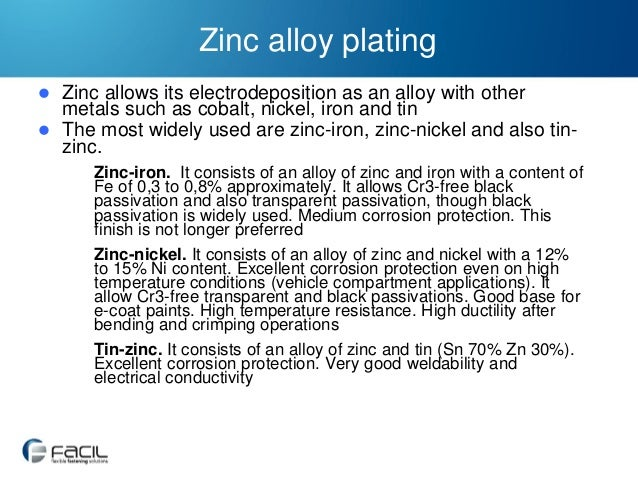 Zinc alloy plating   Zinc allows its electrodeposition as an alloy with other metals such as cobalt, nickel, iron and tin...