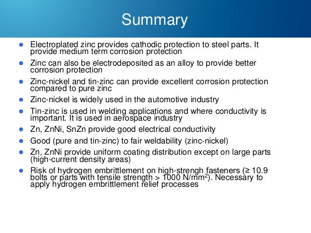 Summary           Electroplated zinc provides cathodic protection to steel parts. It provide medium term corrosio...