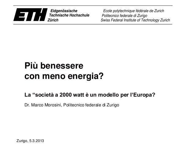 """Più benessere con meno energia? La """"società a 2000 watt è un modello per l'Europa? Dr. Marco Morosini, Politecnico federal..."""