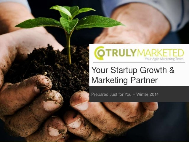 Your Startup Growth & Marketing Partner Prepared Just for You – Winter 2014