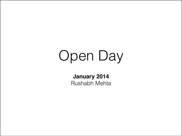 Open Day January 2014! Rushabh Mehta