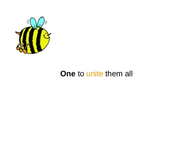 One to unite them all