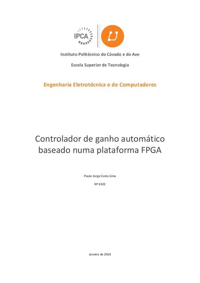 Instituto Politécnico do Cávado e do Ave Escola Superior de Tecnologia Engenharia Eletrotécnica e de Computadores Controla...