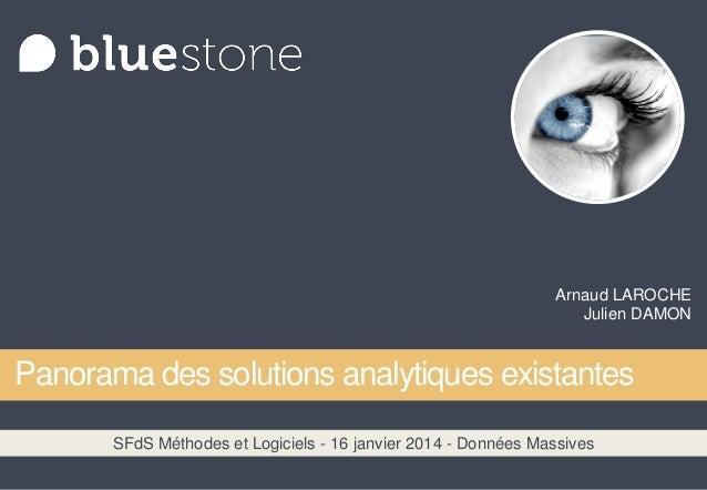 Arnaud LAROCHE Julien DAMON  Panorama des solutions analytiques existantes SFdS Méthodes et Logiciels - 16 janvier 2014 - ...