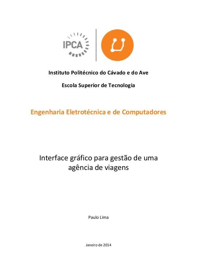 Instituto Politécnico do Cávado e do Ave Escola Superior de Tecnologia Engenharia Eletrotécnica e de Computadores Interfac...