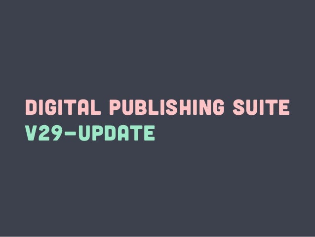 DIGITAL PUBLISHING SUITE V29-UPDATE