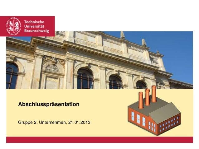 Platzhalter für Bild, Bild auf Titelfolie hinter das Logo einsetzen  Abschlusspräsentation Gruppe 2, Unternehmen, 21.01.20...