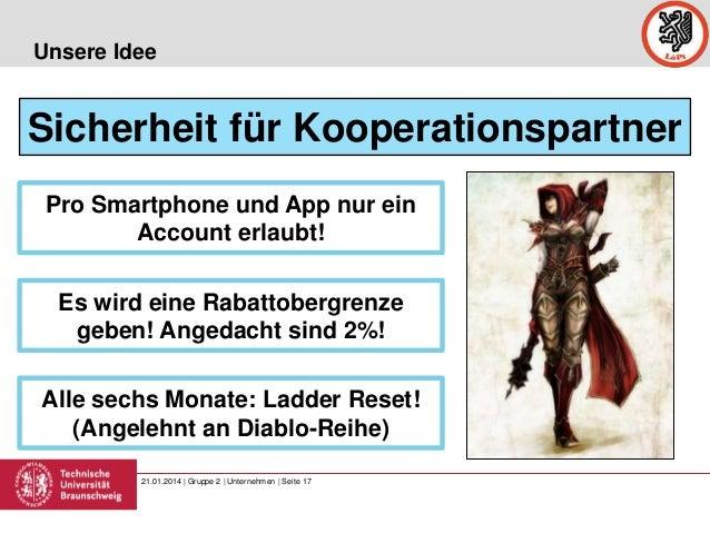 Unsere Idee  Sicherheit für Kooperationspartner Pro Smartphone und App nur ein Account erlaubt! Es wird eine Rabattobergre...