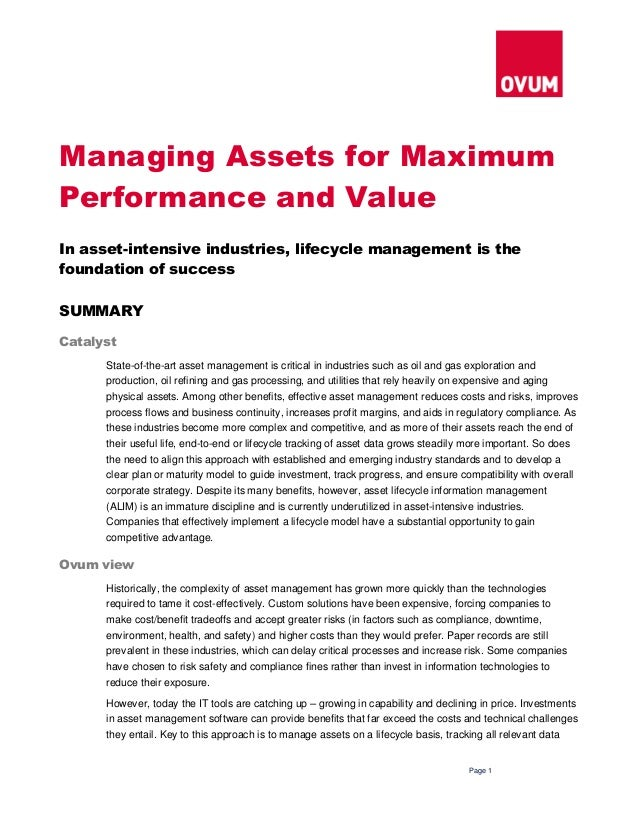 Page 1 Managing Assets for Maximum Performance and Value In asset-intensive industries, lifecycle management is the founda...
