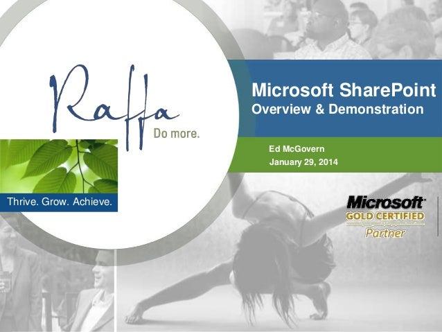 Microsoft SharePoint Overview & Demonstration Ed McGovern January 29, 2014  Thrive. Grow. Achieve.