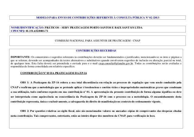 MODELO PARA ENVIO DE CONTRIBUIÇÕES REFERENTE À CONSULTA PÚBLICA Nº 02 /2013  NOME/IDENTIFICAÇÃO: PRÁTICOS – SERV PRATICAGE...