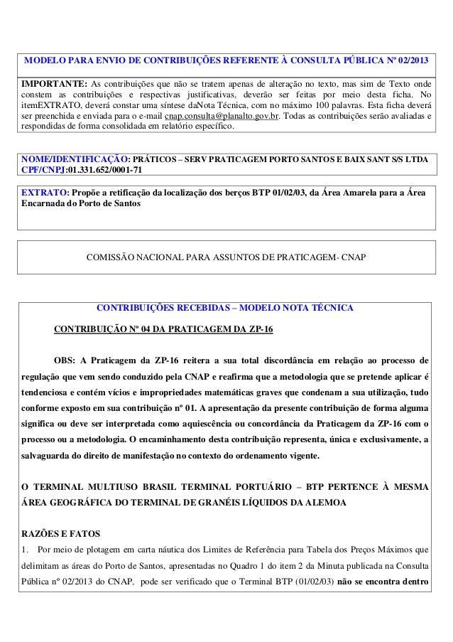 MODELO PARA ENVIO DE CONTRIBUIÇÕES REFERENTE À CONSULTA PÚBLICA Nº 02/2013 IMPORTANTE: As contribuições que não se tratem ...