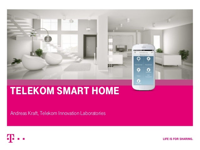 telekom smart home Andreas Kraft, Telekom Innovation Laboratories  – Strictly confidential, Confidential, Internal –  Auth...