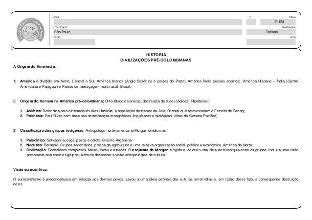 NOME Nº TURMA  LOCAL E DATA PROFESSOR(A)  São Paulo,  Tatiana  VALOR NOTA  HISTÓRIA  CIVILIZAÇÕES PRÉ-COLOMBIANAS  A Orige...