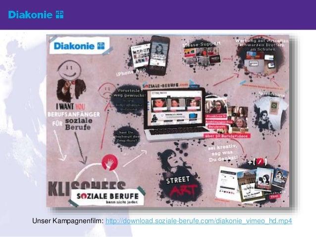 Unser Kampagnenfilm: http://download.soziale-berufe.com/diakonie_vimeo_hd.mp4