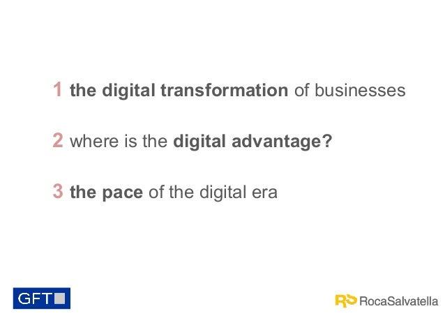 1 the digital transformation of businesses 2 where is the digital advantage? 3 the pace of the digital era