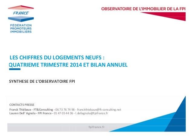 LESCHIFFRESDULOGEMENTSNEUFS: QUATRIEMETRIMESTRE2014ETBILANANNUEL      SYNTHESEDEL'OBSERVATOIREFPI...