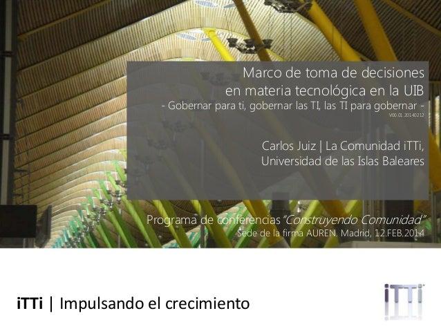 Marco de toma de decisiones en materia tecnológica en la UIB  - Gobernar para ti, gobernar las TI, las TI para gobernar V0...