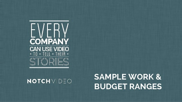 SAMPLE WORK & BUDGET RANGES