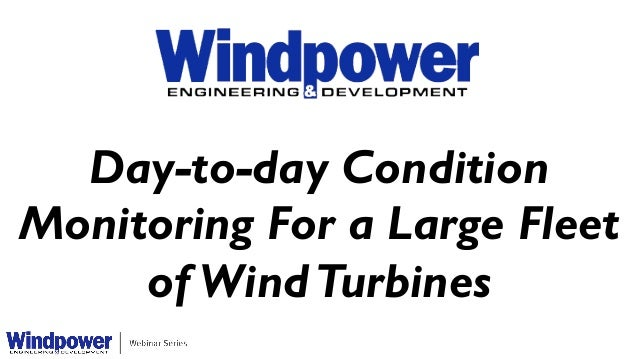 Day-to-day Condition Monitoring For a Large Fleet of WindTurbines