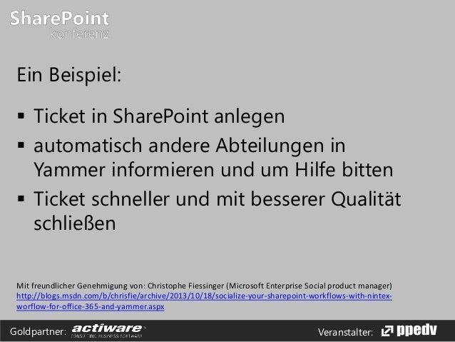 Veranstalter:Goldpartner: Ein Beispiel:  Ticket in SharePoint anlegen  automatisch andere Abteilungen in Yammer informie...