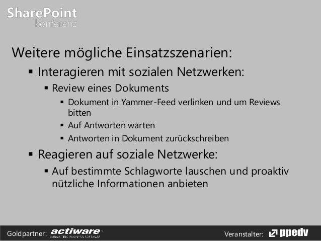 Veranstalter:Goldpartner: Weitere mögliche Einsatzszenarien:  Interagieren mit sozialen Netzwerken:  Review eines Dokume...