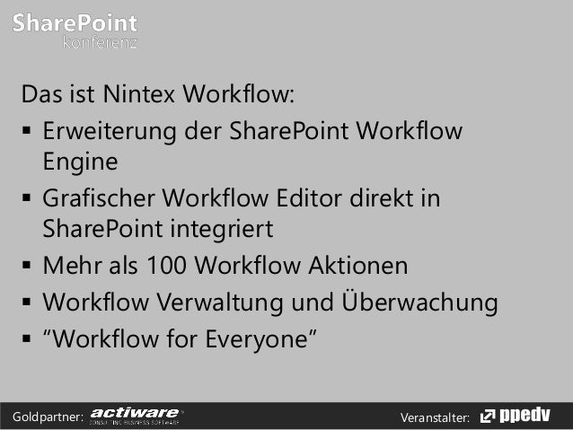 Veranstalter:Goldpartner: Das ist Nintex Workflow:  Erweiterung der SharePoint Workflow Engine  Grafischer Workflow Edit...