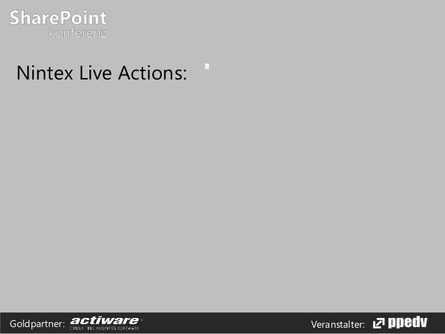 Veranstalter:Goldpartner: Nintex Live Actions: